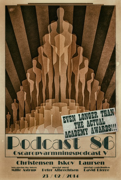 Podcast 86 (Oscar-opvarmnings-podcast 2014)