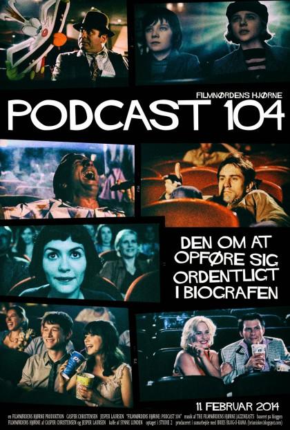 Podcast 104 (Den om at opføre sig ordentligt i biografen...)