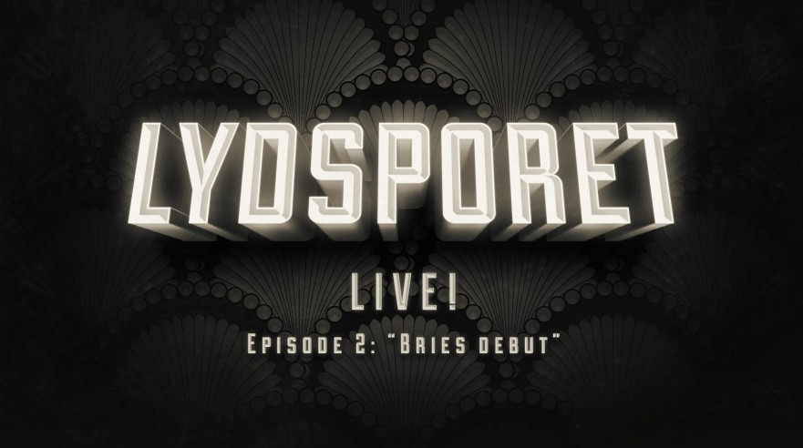 "Lydsporet - Ep. 2 - ""Bries debut"""