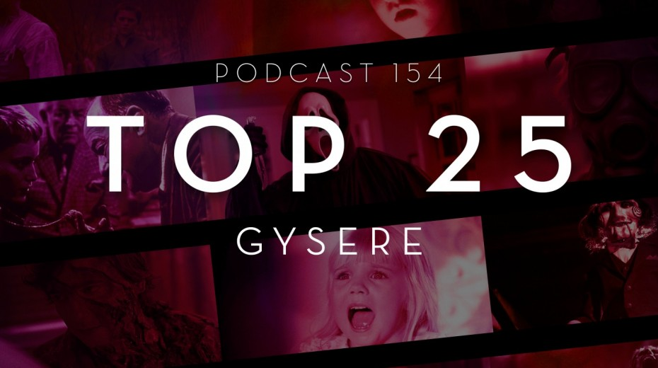 Podcast 154 (Top 25 gysere)