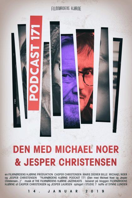 Podcast 171 (Den med Michael Noer og Jesper Christensen...)