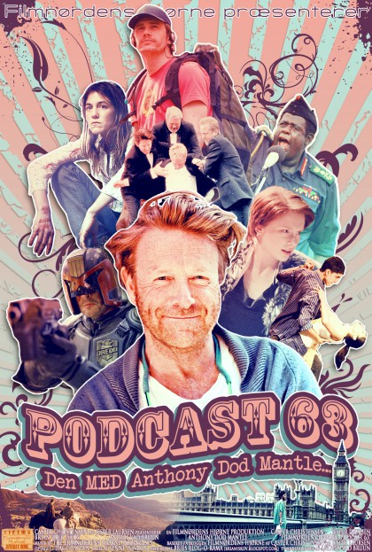 Podcast 63 (Den MED Anthony Dod Mantle...)