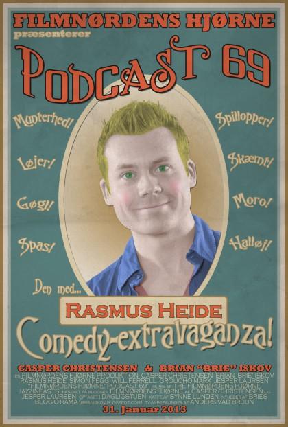 Podcast 69 (Den MED Rasmus Heide og COMEDY-EXTRAVAGANZA...)