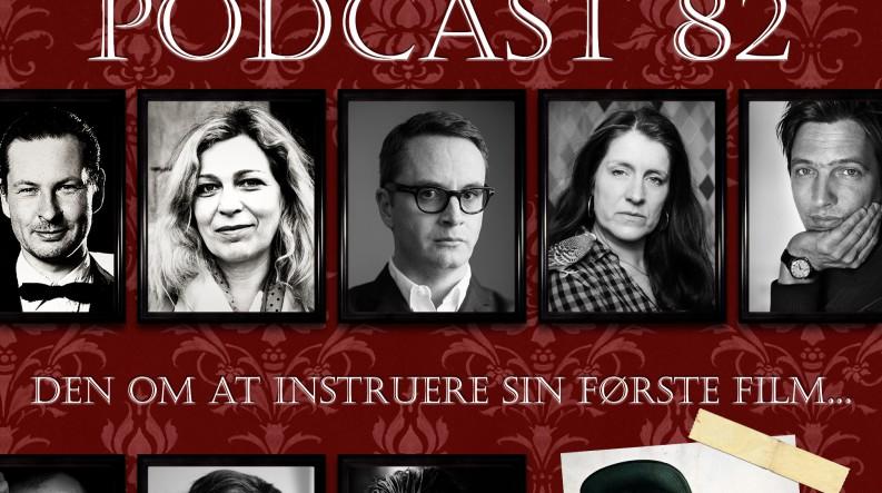 Podcast 82 (Den om at instruere sin første film...)