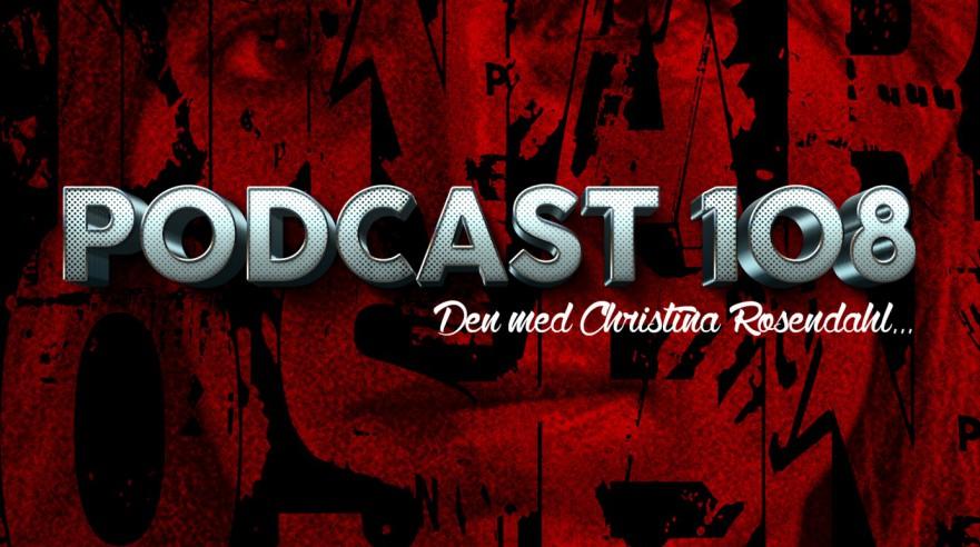 Podcast 108 (Den med Christina Rosendahl...)