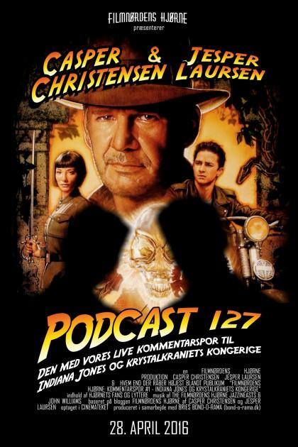 Podcast 127 (Den med vores live kommentarspor til Indiana Jones og krystalkraniets kongerige...)
