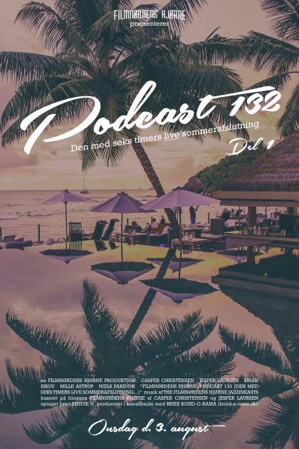 Podcast 132 - Del 1 (Den med seks timers live sommerafslutning...)