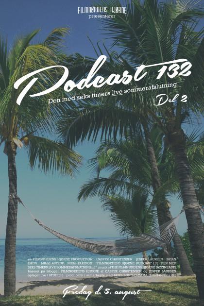 Podcast 132 – Del 2 (Den med seks timers live sommerafslutning…)
