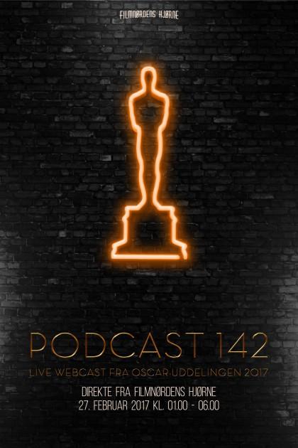 Podcast 142 (LIVE webcast fra Oscar-uddelingen 2017)