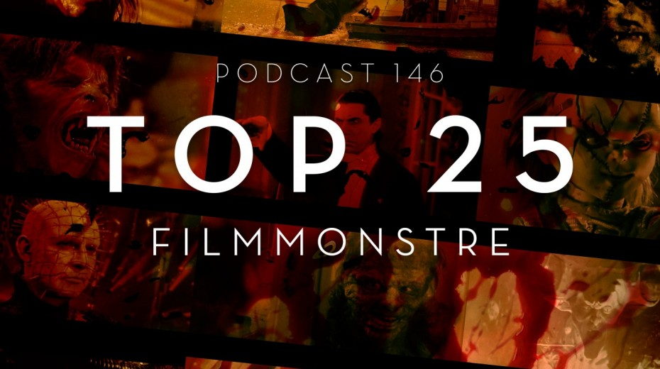 Podcast 146 (Top 25 filmmonstre)