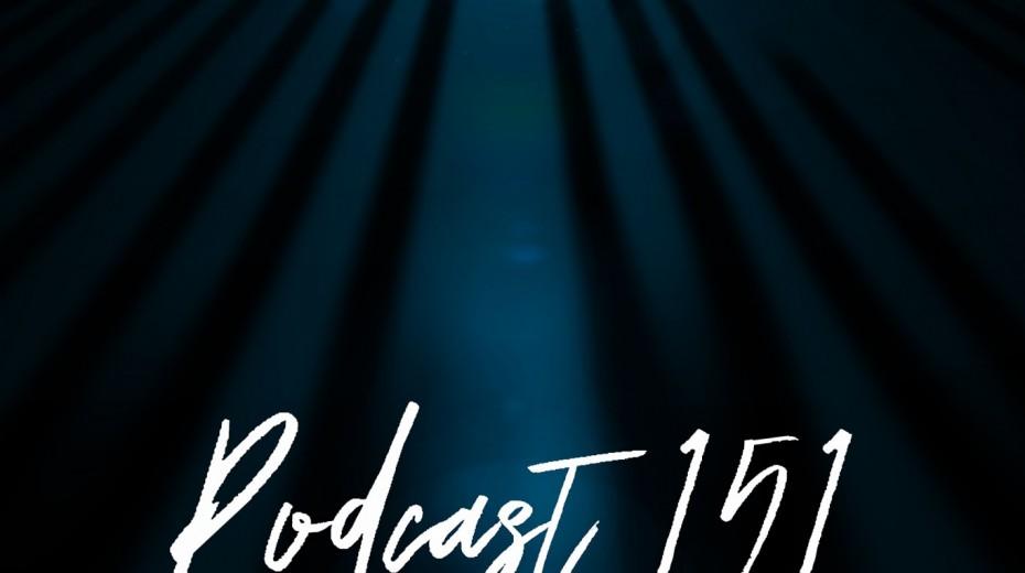 Podcast 151 (Den med vores comeback...)