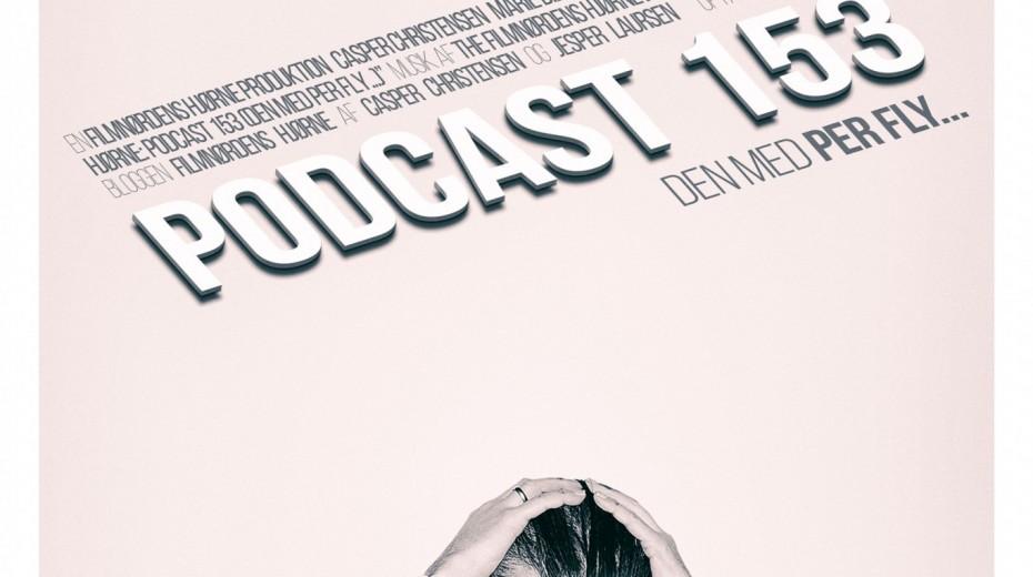 Podcast 153 (Den med Per Fly...)