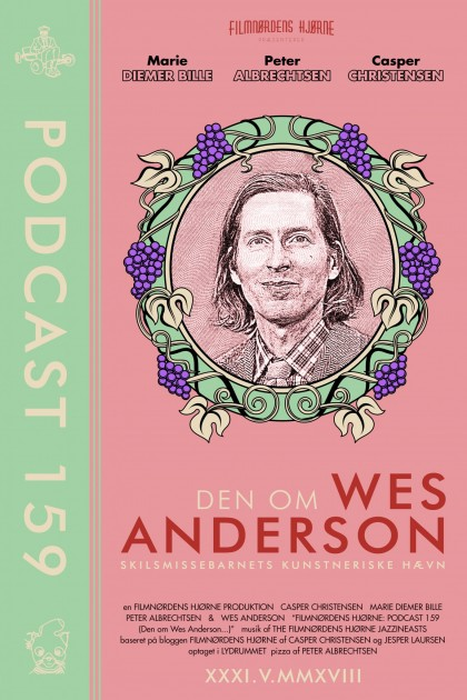 Podcast 159 (Den om Wes Anderson...)