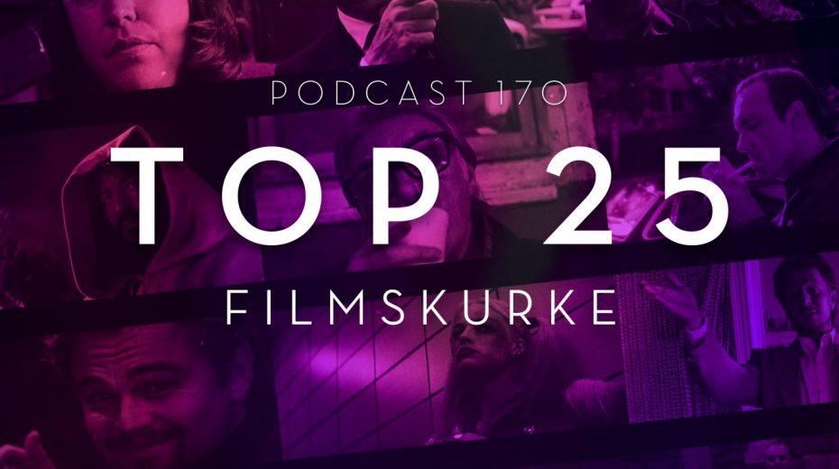 Podcast 170 (Top 25 filmskurke)