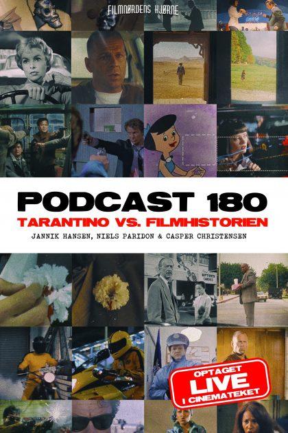 Podcast 180 (Den om Tarantino vs. filmhistorien...)