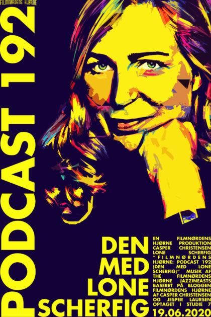 Podcast 192 (Den med Lone Scherfig...)