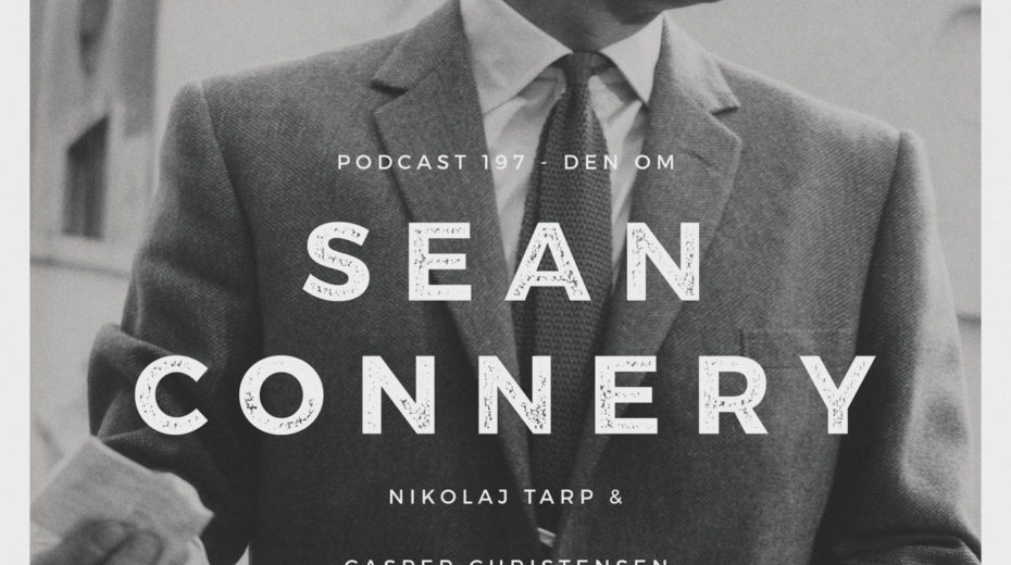 Podcast 197 (Den om Sean Connery...)