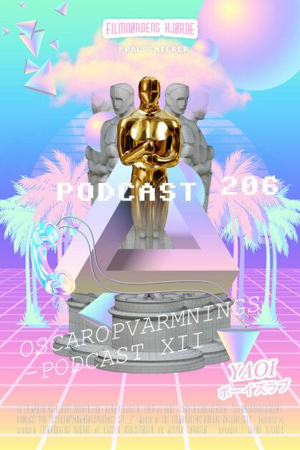 Podcast 206 (Oscaropvarmningspodcast XII)